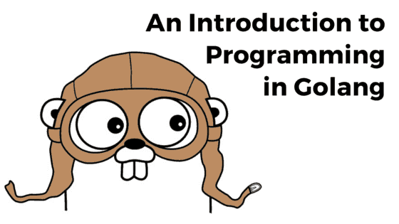An Introduction to Programming in Golang - Neoteric