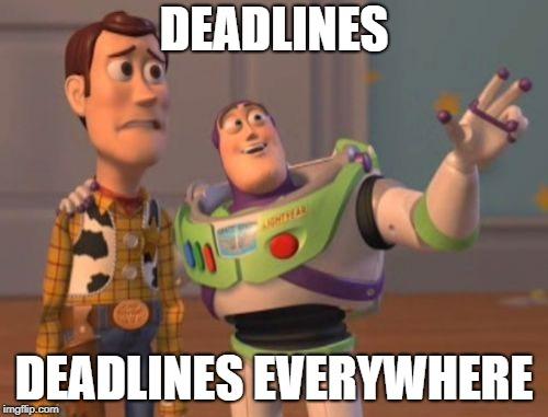 Deadlines everywhere