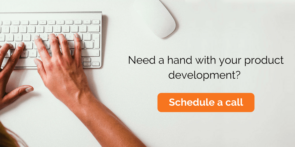 Need a hand with your product development? Schedule a call